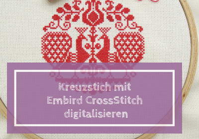 Video-Kurs: Kreuzstich mit Embird CrossStitch digitalisieren